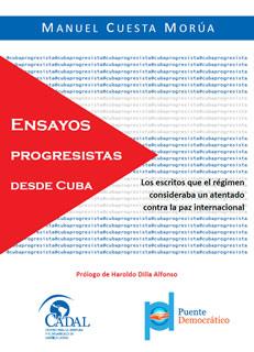 Ensayos progresistas desde Cuba. Los escritos que el régimen consideraba un atentado contra la paz internacional